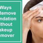 5-Ways-to-remove-foundation-without-makeup-remover