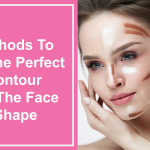 Methods To Do The Perfect Contour For The Face Shape